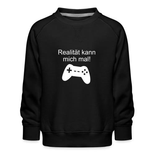 Zocker Gamer Realität Gaming Spruch - Kinder Premium Pullover