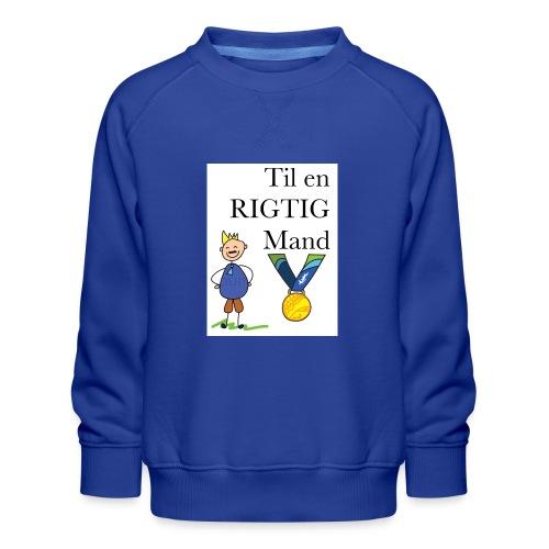 En rigtig mand - Børne premium sweatshirt