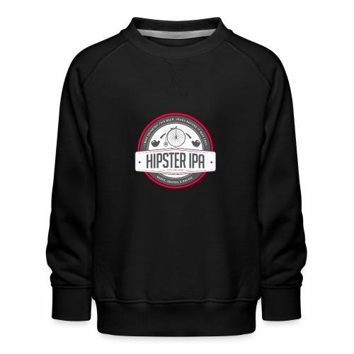 Hipster IPA - Kids' Premium Sweatshirt