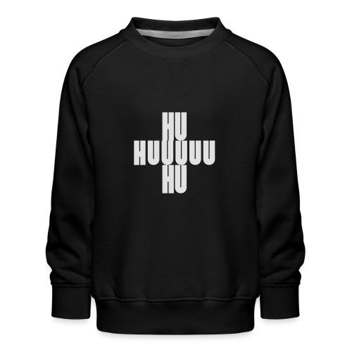 HUUUHU Schlachtruf - Kinder Premium Pullover