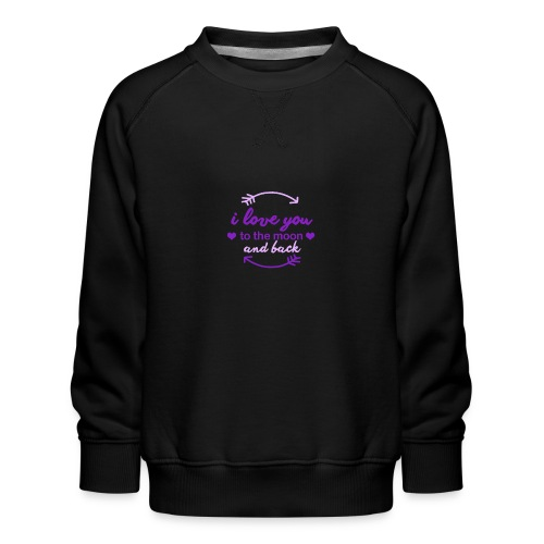 i lo ve you to the moon and back - Sudadera premium para niños y niñas