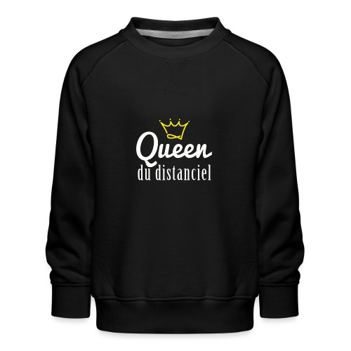 Queen du distanciel - Sweat ras-du-cou Premium Enfant