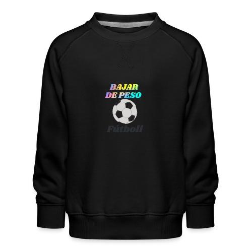 Fútbol para estar en forma - Sudadera premium para niños y niñas