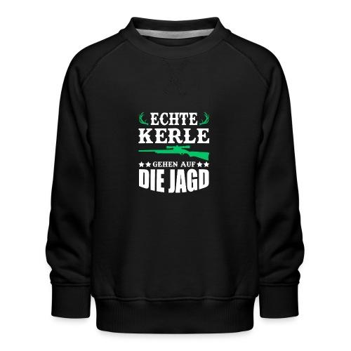 ECHTE KERLE GEHEN AUF DIE JAGD - Kinder Premium Pullover