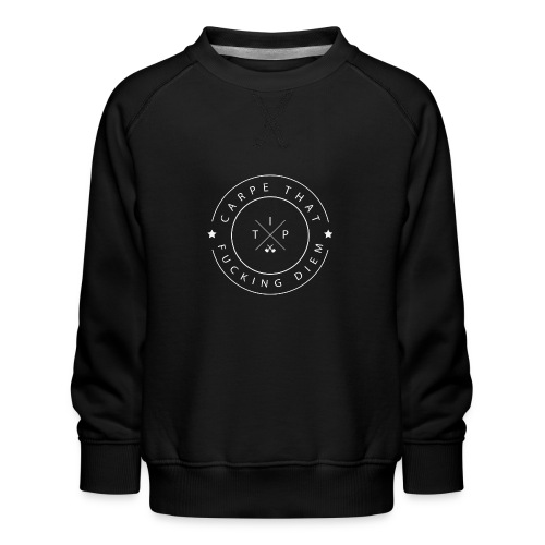 Carpe that f*cking diem - Kids' Premium Sweatshirt