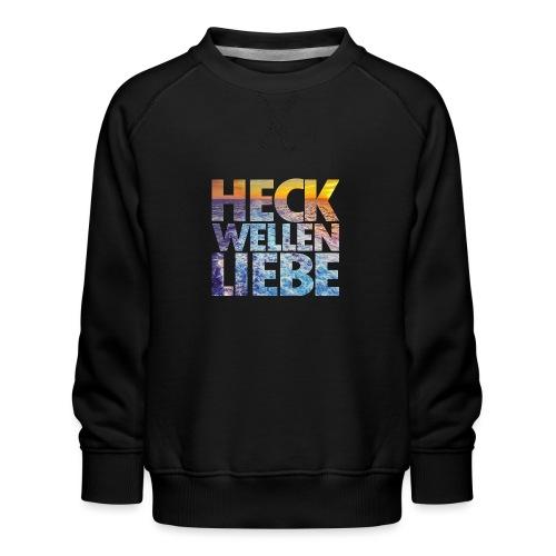 SuK - Heckwellen Liebe - Kinder Premium Pullover
