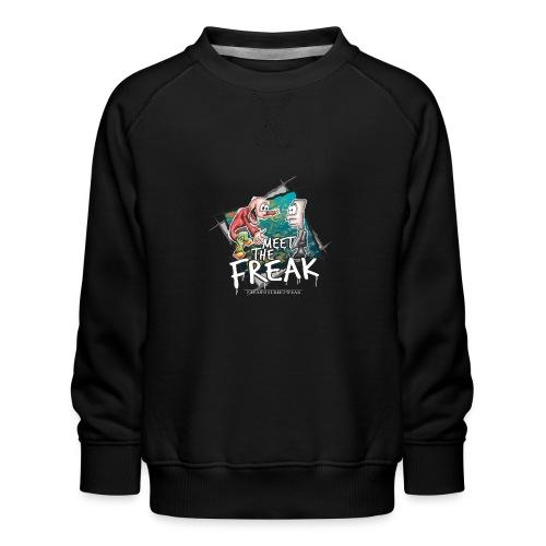 meet the freak - Kinder Premium Pullover