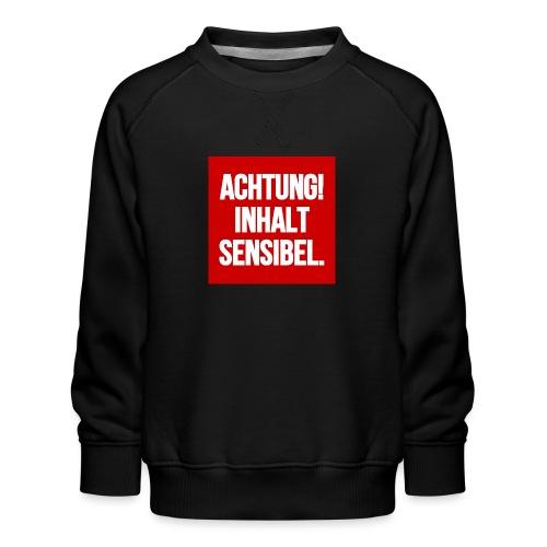 Achtung! Inhalt sensibel. - Kinder Premium Pullover