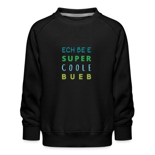 ECH BE E SUPER COOLE BUEB - Kinder Premium Pullover