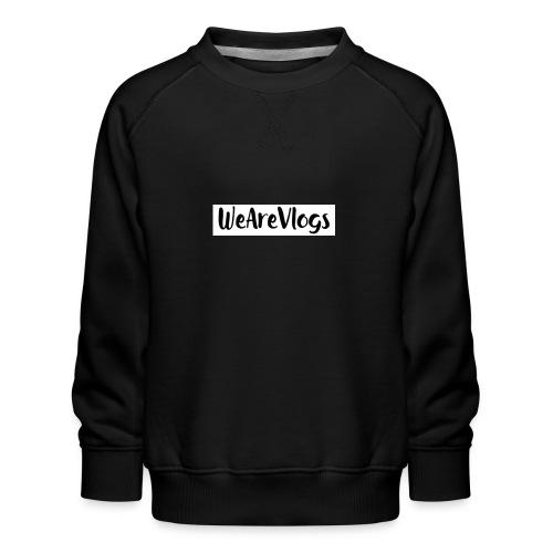 WeAreVlogs - Kids' Premium Sweatshirt