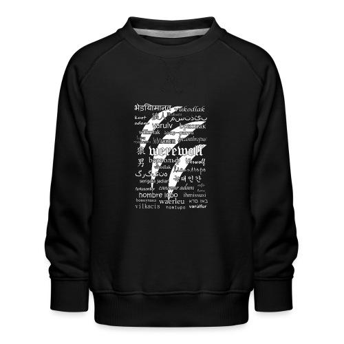 Werewolf in 33 Languages (Black Ver.) - Kids' Premium Sweatshirt