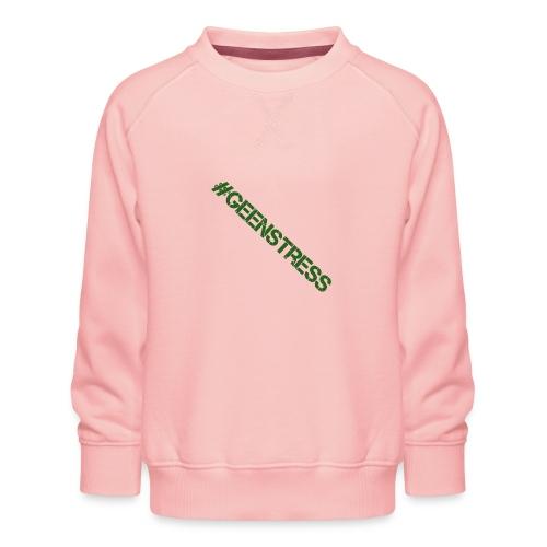 geen stress gif - Kinderen premium sweater