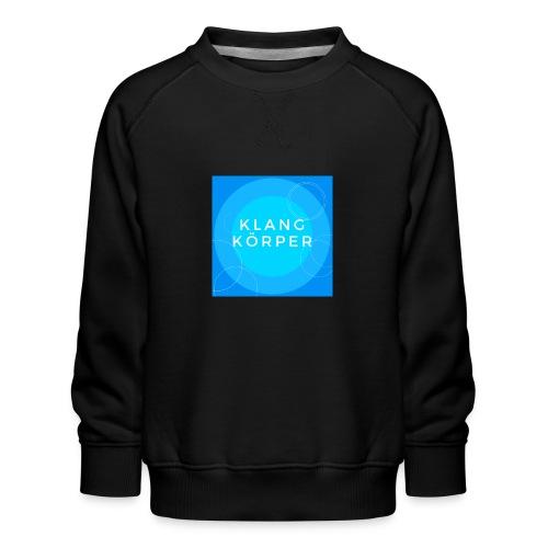 KLANGKÖRPER - Kinder Premium Pullover