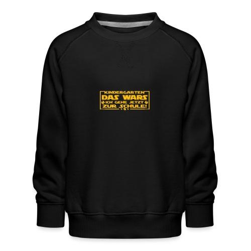 Kindergarten Das Wars - Kinder Premium Pullover