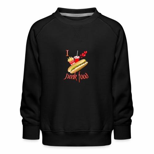 I love Junk food - Kids' Premium Sweatshirt