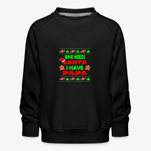 I have papa Ugly Christmas Sweater - Kinder Premium Pullover