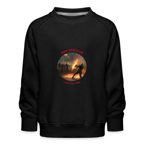 Non Serviam ... I Won't Obey [Riot II] - Kids' Premium Sweatshirt
