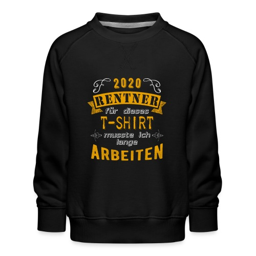 Rentner 2020   Rente Geschenk Ruhestand Lustig - Kinder Premium Pullover