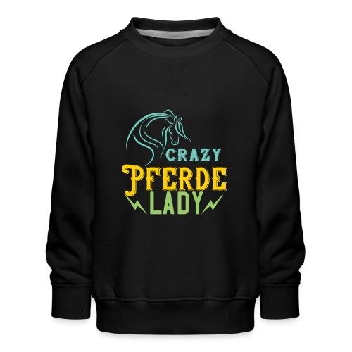 Crazy Pferde Lady   Spruch Slogan Humor Ironie - Kinder Premium Pullover