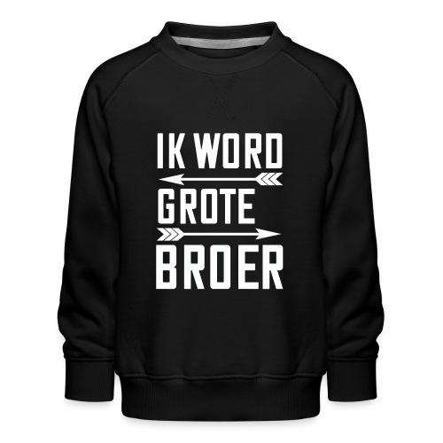 IK WORD GROTE BROER - Kinderen premium sweater