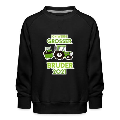 Großer Bruder 2021 Traktor und Baby - Kinder Premium Pullover