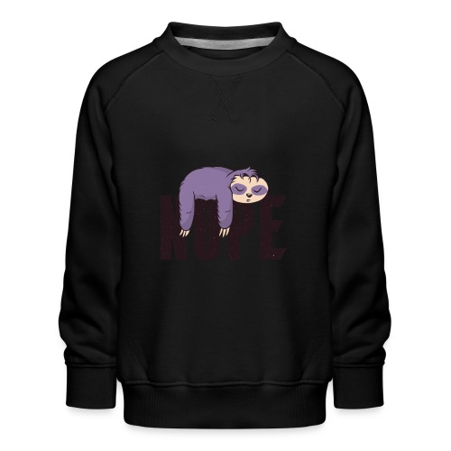 Nope Faulier schlafen Geschenk - Kinder Premium Pullover