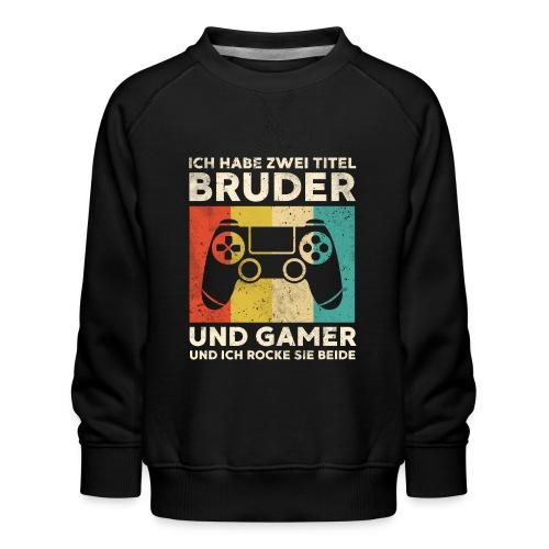 Bruder Gamer Gaming Junge Geschenk Sohn - Kinder Premium Pullover