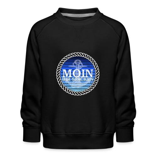 Moin ihr Spacken maritimer Retrokreis Geschenkidee - Kinder Premium Pullover