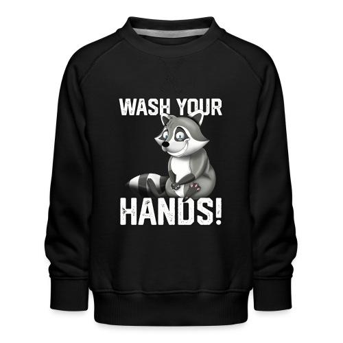Wash Your Hands   Raccoon Lover   Wash Hand - Felpa premium da bambini