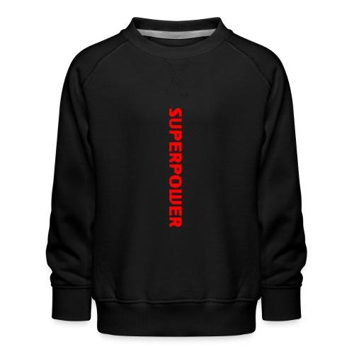 Superpower - Børne premium sweatshirt