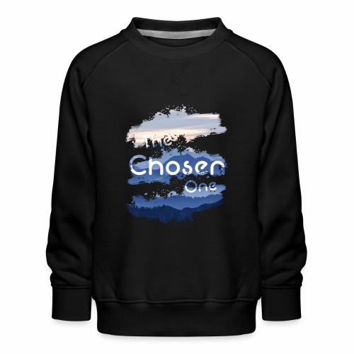 The Chosen One - Kids' Premium Sweatshirt