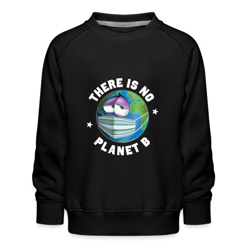 There Is No Planet B - 50th Earth Day - Warning - Felpa premium da bambini