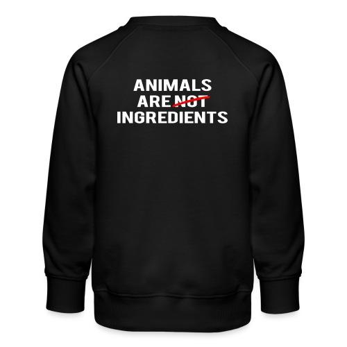 Animals Are Ingredients - Kids' Premium Sweatshirt