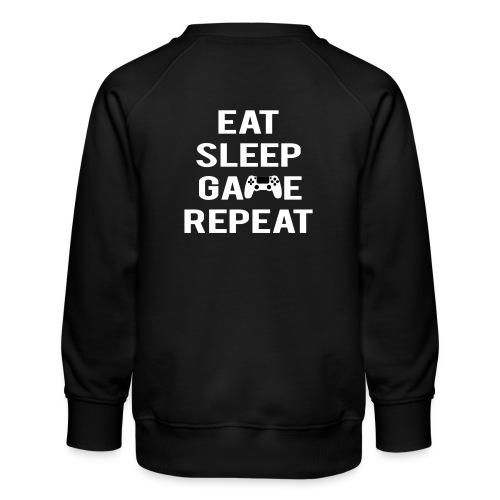 Eat, sleep, game, REPEAT - Kids' Premium Sweatshirt