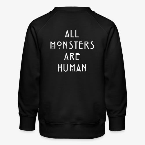 All Monsters Are Human - Sweat ras-du-cou Premium Enfant