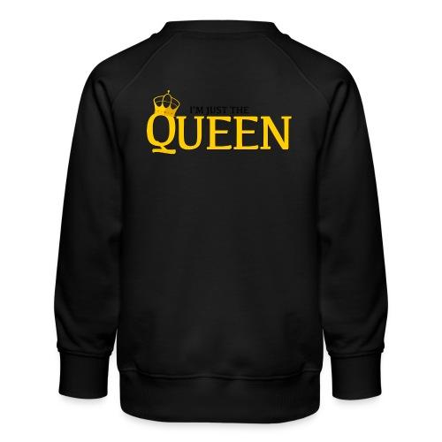 I'm just the Queen - Sweat ras-du-cou Premium Enfant