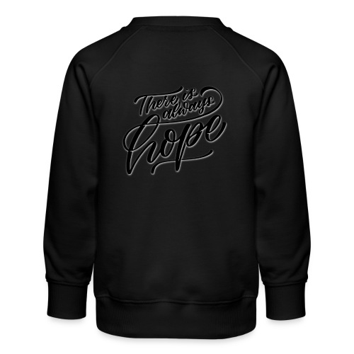 There is always hope black - Kinder Premium Pullover