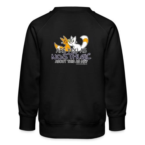 Nostalgia Hurts - Kids' Premium Sweatshirt