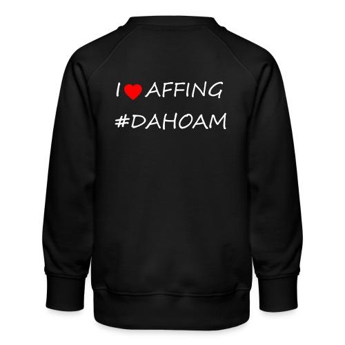 I ❤️ AFFING #DAHOAM - Kinder Premium Pullover