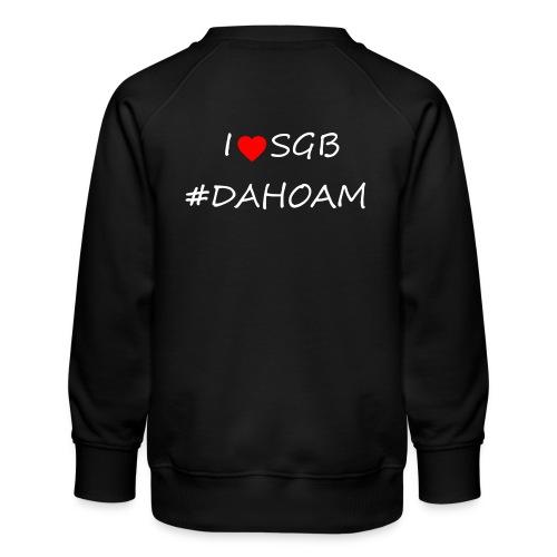 I ❤️ SGB #DAHOAM - Kinder Premium Pullover