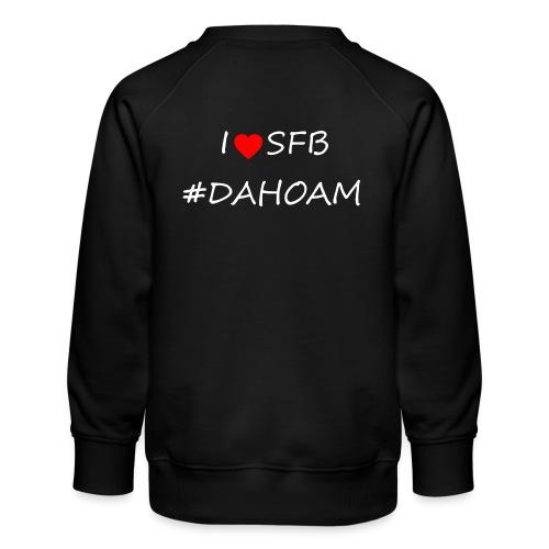 I ❤️ SFB #DAHOAM - Kinder Premium Pullover