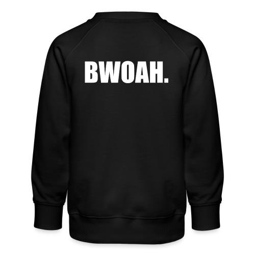 Bwoah - Lasten premium-collegepaita