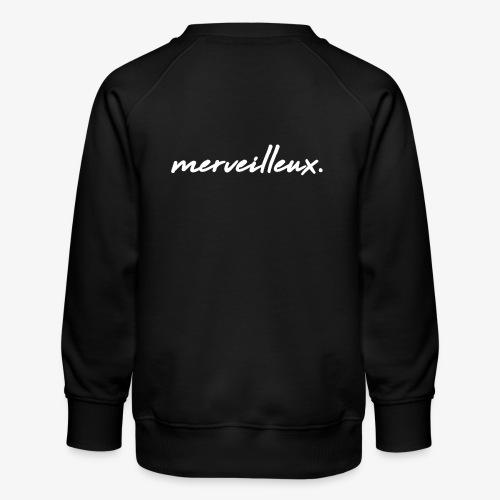 merveilleux. White - Kids' Premium Sweatshirt