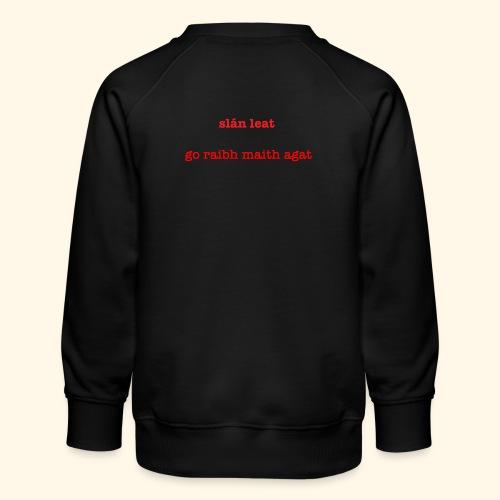 Good bye and thank you - Kids' Premium Sweatshirt