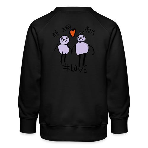 Me and Mom #Love - Kids' Premium Sweatshirt
