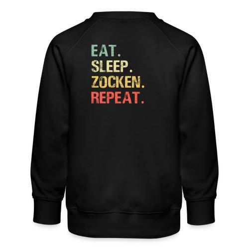 Eat sleep zocken repeat Gaming Gamer Zocker - Kinder Premium Pullover