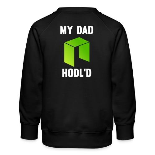 MY DAD HODL'D NEO - Kinderen premium sweater