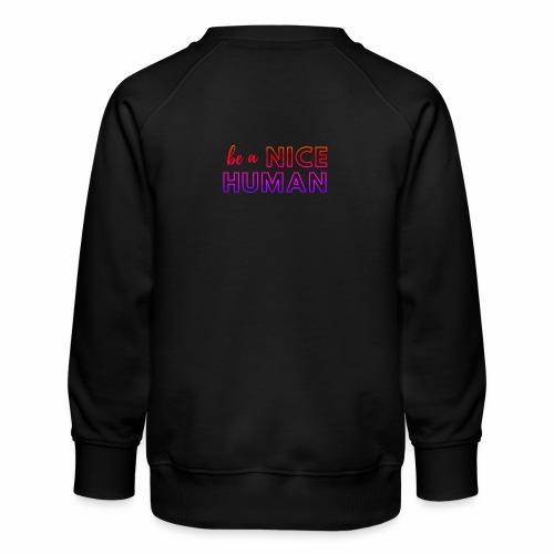 Be a Nice Human   rainbow - Felpa premium da bambini