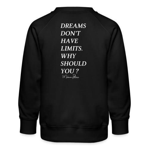 DREAMS DON'T HAVE LIMITS - Sweat ras-du-cou Premium Enfant