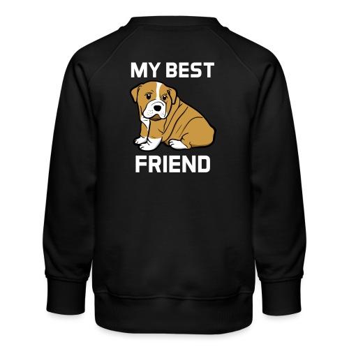 My Best Friend - Hundewelpen Spruch - Kinder Premium Pullover